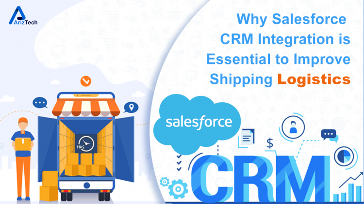 salesforce crm integration essential to improve shipping and logistics